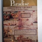 The Conquest of Paradise Christopher Columbus and the Columbian Legacy Front Cover