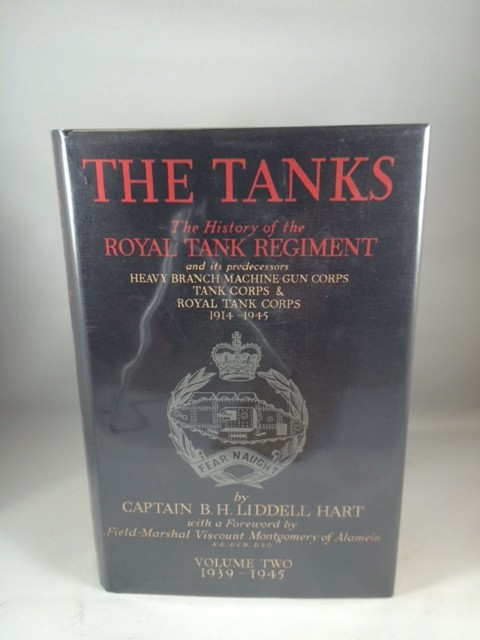 The Tanks The History of the Royal Tank Regiment and Its Predecessors