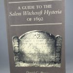 A Guide to the Salem Witchcraft Hysteria of 1692