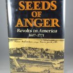 Seeds of anger: Revolts in America, 1607-1771