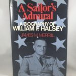 A Sailor's Admiral: A Biography of William F. Halsey