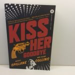 Kiss Her Goodbye: An Otto Penzler Book (Mike Hammer)