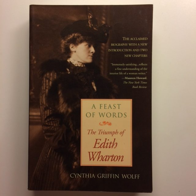 A Feast of Words: The Triumph of Edith Wharton