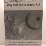 Endangered Species: Why Muslim Economies Fail