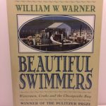Beautiful Swimmers: Watermen, Crabs and the Chesapeake Bay