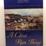 A Close Run Thing: A Novel of Wellington's Army of 1815