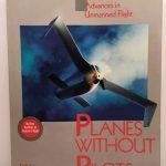 Planes Without Pilots: Advances in Unmanned Flight