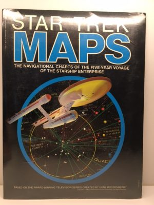Star Trek Maps: The Navigational Charts of the Five Year Voyage of the Starship Enterprise