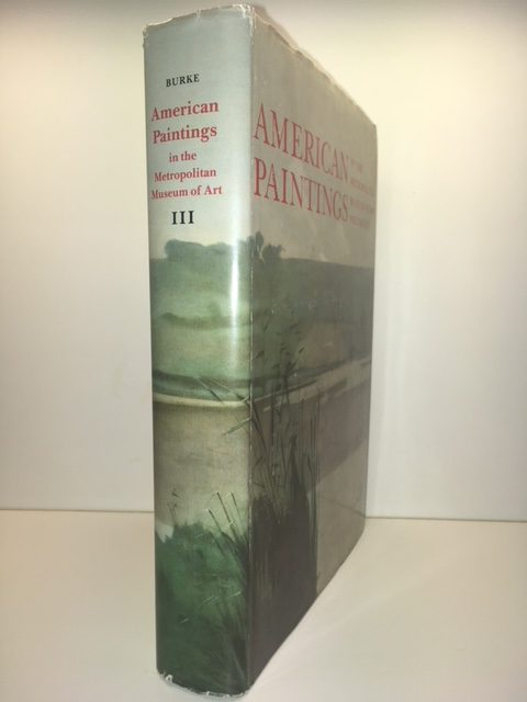 American Paintings in the Metropolitan Museum of Art : A Catalogue of Works By Artists Born Between 1846 and 1864 [Vol. III]