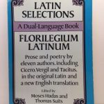 Latin Selections / Florilegium Latinum: A Dual-Language Book (English and Latin Edition)