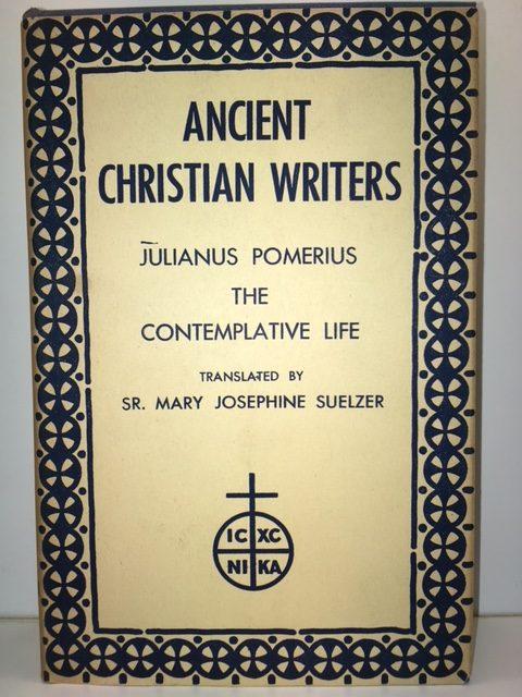 Julianus Pomerius: The Contemplative Life [Ancient Christian Writers, No. 4]