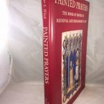 Painted Prayers: The Book of Hours in Medieval and Renaissance Art