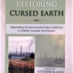 Restoring Cursed Earth: Appraising Environmental Policy Reforms in Eastern Europe and Russia